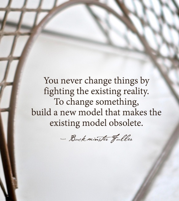 buckminster fuller_change reality-new model